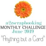 a2z scrapbooking june challenge
